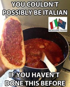 You can't possibly be Italian if you haven't done this before.