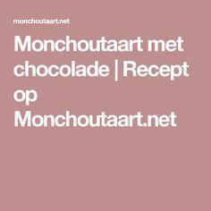 Monchoutaart met chocolade | Recept op Monchoutaart.net