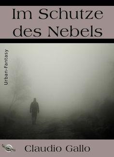 »»» Buchtipp: Im Schutze des Nebels. Eine spannende Urban-Fantasy-Geschichte    #literatur