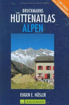 Bruckmanns Hüttenatlas Alpen / Az Alpok menedékházainak atlasza / Hüsler