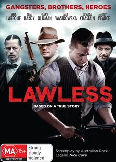 Lawless!!  What an excellent movie..this one is a keeper!