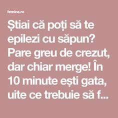 Știai că poți să te epilezi cu săpun? Pare greu de crezut, dar chiar merge! În 10 minute ești gata, uite ce trebuie să faci... Did You Know, Beauty Hacks, Beauty Tips, Health Fitness, Hair Beauty, Cosmetics, Pandora, Women's Fashion, Medicine