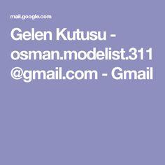 Gelen Kutusu - osman.modelist.311@gmail.com - Gmail