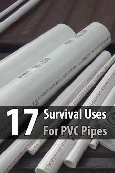 17 Survival Uses For PVC Pipes --- I've known for a long time that PVC has many survival uses, but there were several ideas in this video I never thought of before.
