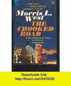 The Crooked Road (9780553234831) Morris L. West , ISBN-10: 0553234838  , ISBN-13: 978-0553234831 ,  , tutorials , pdf , ebook , torrent , downloads , rapidshare , filesonic , hotfile , megaupload , fileserve