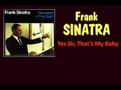 Yes Sir, That's My Baby (Frank Sinatra - with Lyrics)