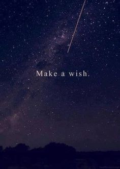 Make a wish, Then make it come true!