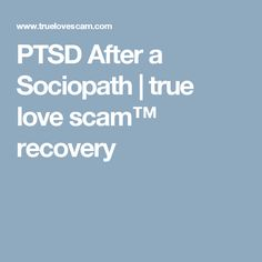 recovering after dating a sociopath Take one day at a time realise that the longer you were in the relationship – the longer it will take to fully heal and recover that the sociopath creates an addiction to him/or her, you might get the urge to contact – don't this will delay your healing and recovery focus on you, it is not wrong to be selfish.