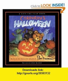 Corduroys Halloween (A Lift-the-Flap Book) (9780670861934) B. G. Hennessy, Don Freeman , ISBN-10: 0670861936  , ISBN-13: 978-0670861934 ,  , tutorials , pdf , ebook , torrent , downloads , rapidshare , filesonic , hotfile , megaupload , fileserve