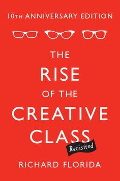 Creativity Is the New Economy / @richard_florida | @hiffpostbiz | [...] The Rise of the Creative Class Revisited : 10th Anniversary Edition [...] | #innovation #desideratas