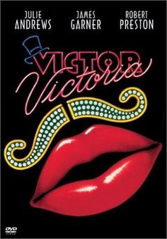 "Movie Matinees at the Library will show ""Victor, Victoria"" on Monday, July 28th, at 1:30 PM. Rated PG, starring Julie Andrews, James Garner, and Robert Preston.//Victor Victoria (1982) Poster"