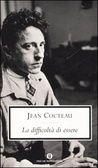 La difficoltà di essere  Di Jean Cocteau