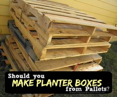 Pallet Safety: Should you make planter boxes from old pallets? Yes, if you know these tips | PreaprednessMama