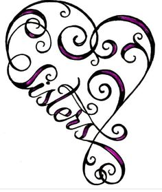 I have been wanting matching sister tattoos for a while...now just need to agree on one and get together and do it! :)