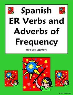 Spanish Verbs  - ER Verbs & Adverbs of Frequency Worksheet by Sue Summers