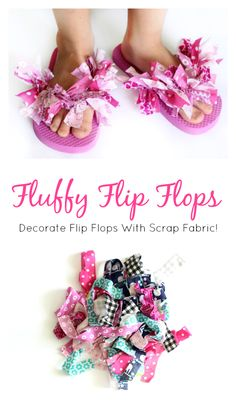 """Decorate flip flops with scrap fabric to make these fun and funky """"Fluffy Flip Flops"""". A quick and easy summer camp project for girls and a great way to use up fabric scraps. Create patterns or tie the strips on randomly, the choice is yours! Flip Flops Diy, Fabric Flip Flops, Flip Flop Craft, Girls Flip Flops, Beach Flip Flops, Ribbon Flip Flops, Summer Crafts For Kids, Crafts For Girls, Diy For Kids"""