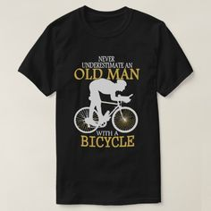 Never Underestimate Bicycle Old Man T-Shirt