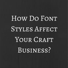Paypal business card reader 2018 review httpcraftmakerpro how do font styles affect your craft business reheart Choice Image