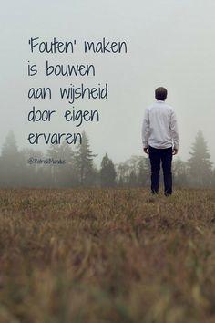 'Fouten' maken is bouwen aan #wijsheid door eigen ervaren...