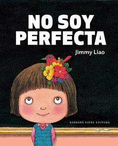 """Desde la página de BFE nos regala éste adelanto del nuevo libro de Jimmy Liao, y ya lo quiero...   """" No soy perfecta"""" de Jimmy Liao- Barbar..."""