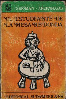 El estudiante de la mesa redonda (de Germán Arciniegas)