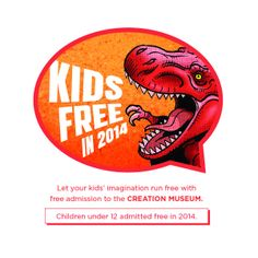 Kids Admitted Free to the Creation Museum in 2014 - Answers in Genesis