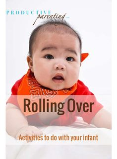 Productive Parenting: Preschool Activities - Rolling Over - Searchable List of Early Infant Activities