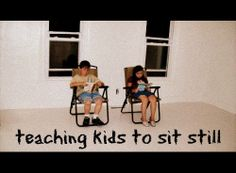 No Fuss Parenting – Teach Kids to Sit Still - in church, Dr office, etc:)