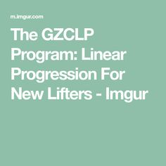 The GZCLP Program: Linear Progression For New Lifters - Imgur