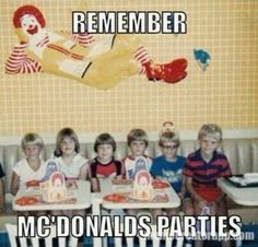 I had one of my childhood parties here,can't remember my age but I remember the party 90s Childhood, Childhood Friends, My Childhood Memories, Best Memories, Mcdonalds Birthday Party, Birthday Memes, Happy Birthday, 10th Birthday, Birthday Parties