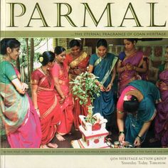 Parmal : GHAG's magazine. A very interesting heritage mag from Goa. Unfortunately no longer being published.