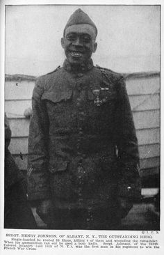 "Henry ""Black Death"" Johnson. ""By the time reinforcements arrived, Johnson had passed out from his wounds. By daylight, the carnage was evident: Johnson had killed four Germans and wounded an estimated 10 to 20 more in a savage hand to hand combat while suffering 21 wounds himself in the fight. Henry Johnson had prevented the Germans from breaking through the French line. He was the first American private to receive the Croix du Guerre, France's highest military honor for extraordinary valor."