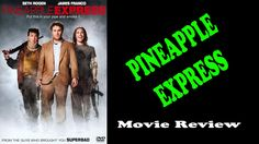 Pineapple Express - Movie Review