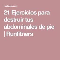 21 Ejercicios para destruir tus abdominales de pie   Runfitners