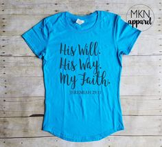 His Will His Way My Faith Shirt Christian Shirt Cute Bible  Prayers and how to pray Christian Clothing, Christian Shirts, Christian Apparel, Cute Bible Verses, Cute Bibles, Wille, T Shirt Time, Vinyl Shirts, Tee Shirts