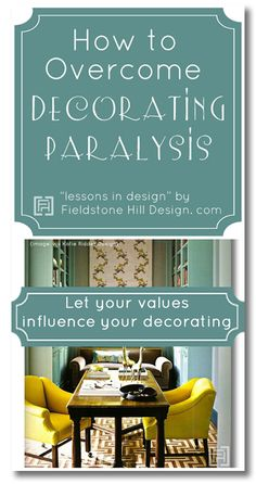 Your home should serve your families needs and values... not the other way around! Overcoming Decorating Paralysis :: let your values influence your decorating.