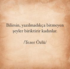 sözler Tezer Özlü Cool Words, Karma, Philosophy, Quotations, Tattoo Quotes, My Life, Life Quotes, Poetry, Cards Against Humanity