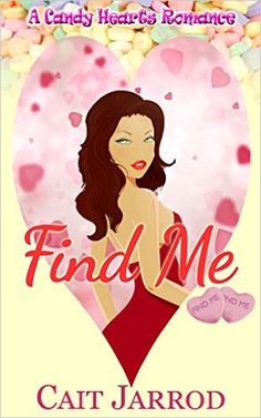 Find Me (A Candy Hearts Romance) - Kindle edition by Cait Jarrod. Literature & Fiction Kindle eBooks @ Amazon.com.