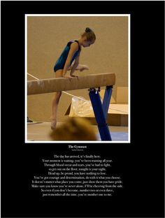 The gymnast poem. So true for a parent of a gymnast, I'm so proud of my girls, the hard work an dedication to gymnastics they have is very inspiring! Gymnastics Room, Gymnastics Training, Gymnastics Gifts, Gymnastics Workout, Sport Gymnastics, Gymnastics Stuff, Inspirational Gymnastics Quotes, Jordyn Wieber, Nastia Liukin