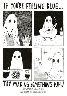 thesadghostclub:If you are feeling blue… try making something new (no matter what it is)!Love from The Sad Ghost Club. Thats The Spirit Bmth, Lynda Barry, Bd Comics, Oui Oui, Angst, Art Inspo, Giclee Print, Illustration Art, Creations