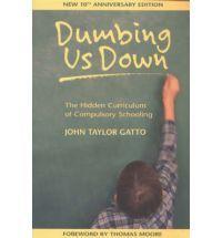 Dumbing us Down - John Taylor Gatto  STOP COMMON CORE .COM  PEACCS.COM
