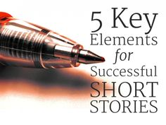5 Key Elements for Successful Short Stories As the editor of a genre fiction website, I've seen my share of short stories—the good and the bad. No matter what kind of fiction you write, being able to craft a good short story can help you sharpen your skil Short Story Writing Tips, Book Writing Tips, Writing Process, Writing Resources, Writing Help, Writing Quotes, Writing Skills, Writing Ideas, Better Writing