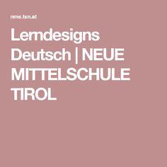 Lerndesigns Deutsch   NEUE MITTELSCHULE TIROL Design, Differentiation, Deutsch, School, Studying