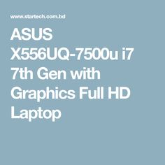 ASUS X556UQ-7500u i7 7th Gen with Graphics Full HD Laptop I7 Laptop, Laptop Brands, Ddr4 Ram, Hd Led, Display Resolution, Card Reader, How To Apply, Graphics, Graphic Design