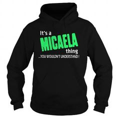 Awesome Micaela Thing - TeeForMicaela #Tshirts  #hoodies #MICAELA #humor #womens_fashion #trends Order Now =>	https://www.sunfrog.com/search/?33590&search=MICAELA&Its-a-MICAELA-Thing-You-Wouldnt-Understand