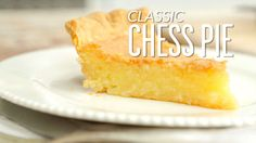 How To Make Classic Chess Pie
