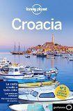 Croacia / edición escrita y documentada por Anja Mutić, Peter Dragicevich ; [traducción: Ton Gras, Jorge Rizzo]