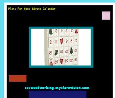 Plans For Wood Advent Calendar 080119 - Woodworking Plans and Projects!