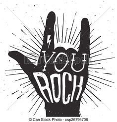Vector - Distressed black and white poster with rock hand sign with You Rock tattoo on it - stock illustration, royalty free illustrations, stock clip art icon, stock clipart icons, logo, line art, EPS picture, pictures, graphic, graphics, drawing, drawings, vector image, artwork, EPS vector art