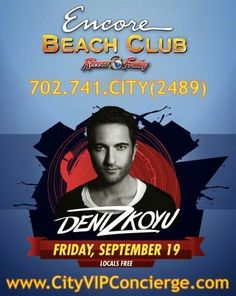 Deniz Koyu at Encore Beach Club Las Vegas Friday September 19th. Contact 702.741.2489 CITY VIP CONCIERGE for Cabanas, Daybed Bungalow Reservations and the Best of Las Vegas Pool Parties. #EncoreBeachClub #VegasPoolParties #LasVegasPoolParties #VIPServicesLasVegas #VegasCabanas #CityVIPConcierge CALL OR CLICK TO BOOK www.VegasCabanas.Com